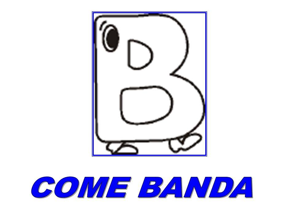 COME BANDA