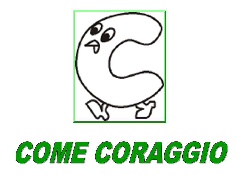 COME CORAGGIO