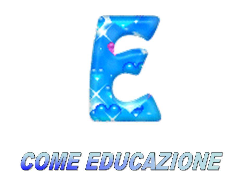 COME EDUCAZIONE