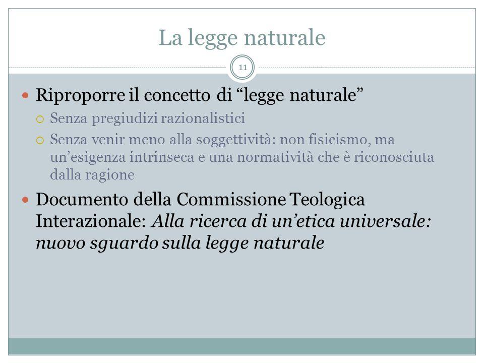 La legge naturale Riproporre il concetto di legge naturale
