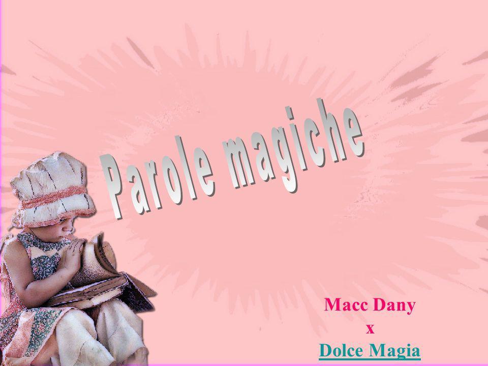 Parole magiche Macc Dany x Dolce Magia
