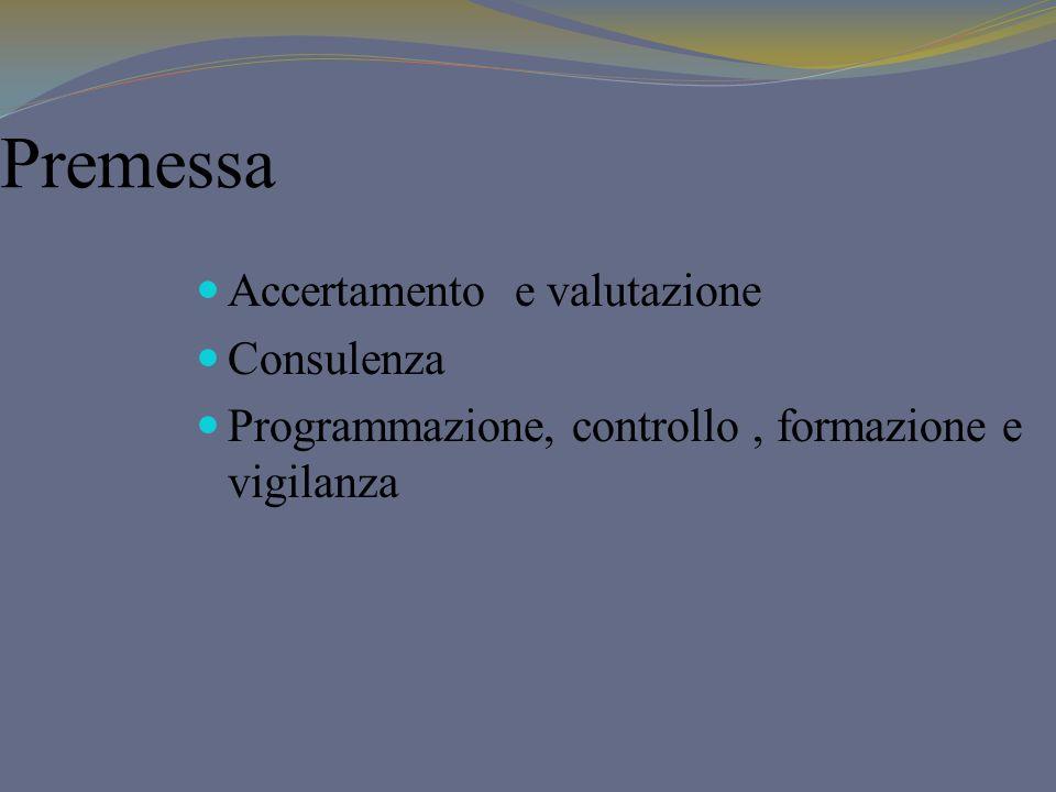 Premessa Accertamento e valutazione Consulenza