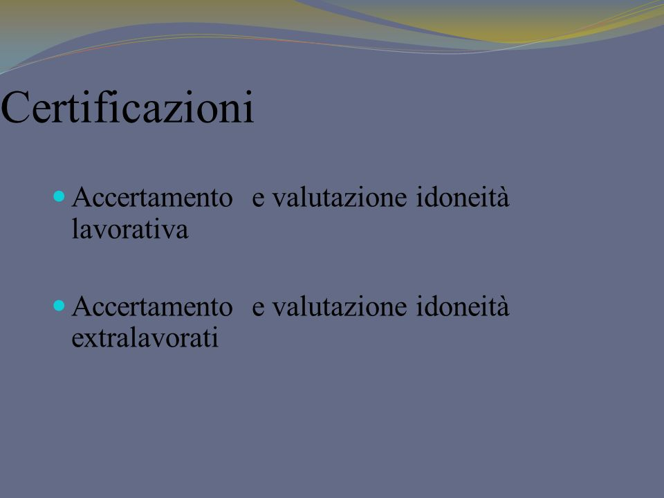 Certificazioni Accertamento e valutazione idoneità lavorativa
