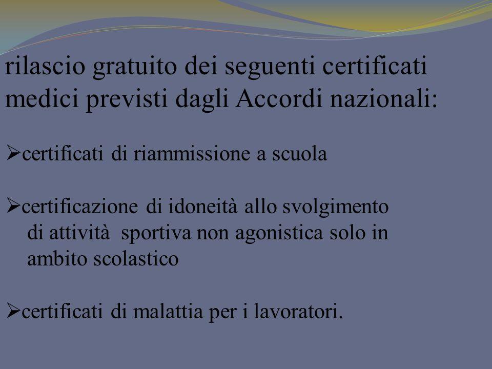 rilascio gratuito dei seguenti certificati medici previsti dagli Accordi nazionali: