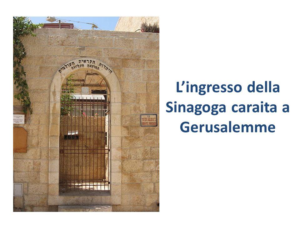 L'ingresso della Sinagoga caraita a Gerusalemme