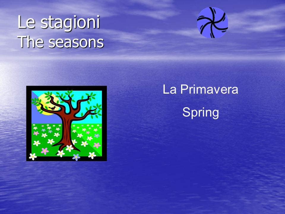 Le stagioni The seasons