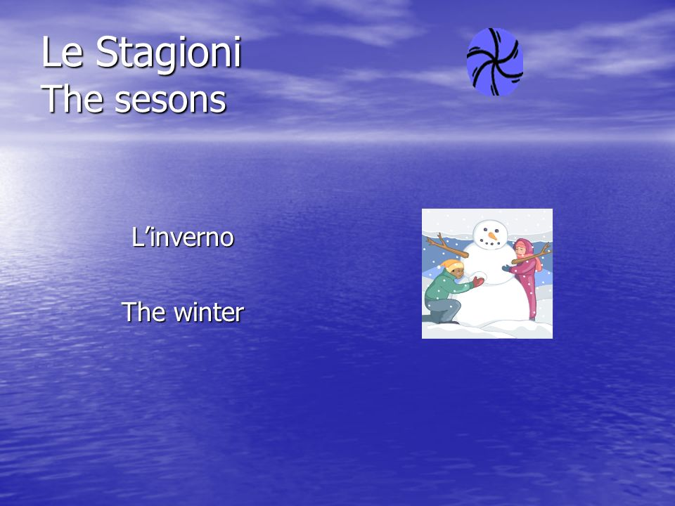 Le Stagioni The sesons L'inverno The winter