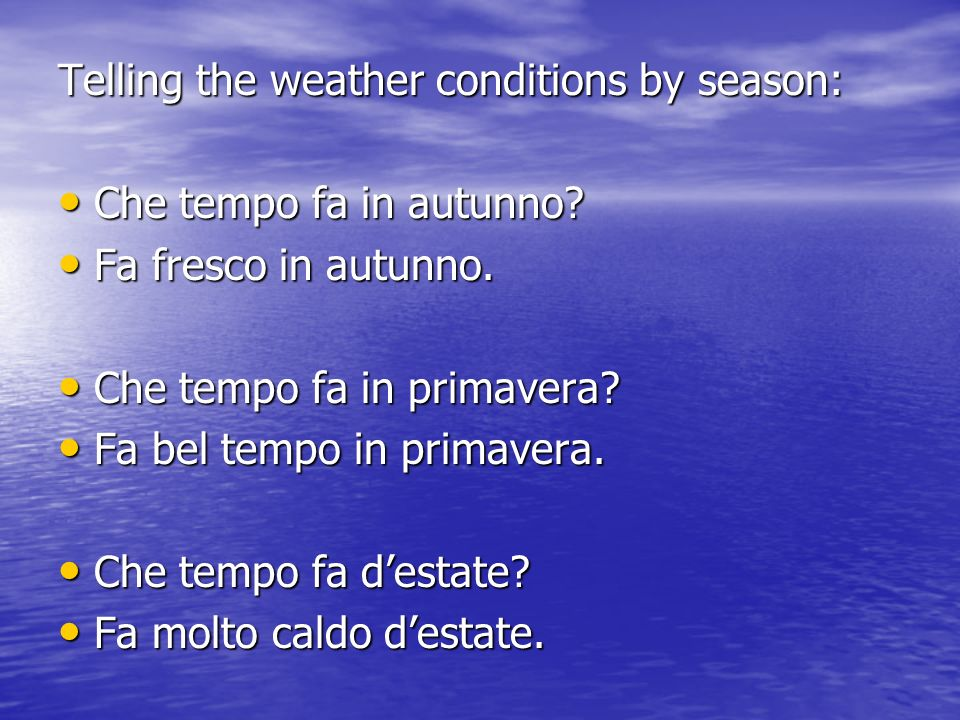 Telling the weather conditions by season: