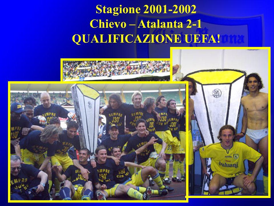 Stagione 2001-2002 Chievo – Atalanta 2-1 QUALIFICAZIONE UEFA!