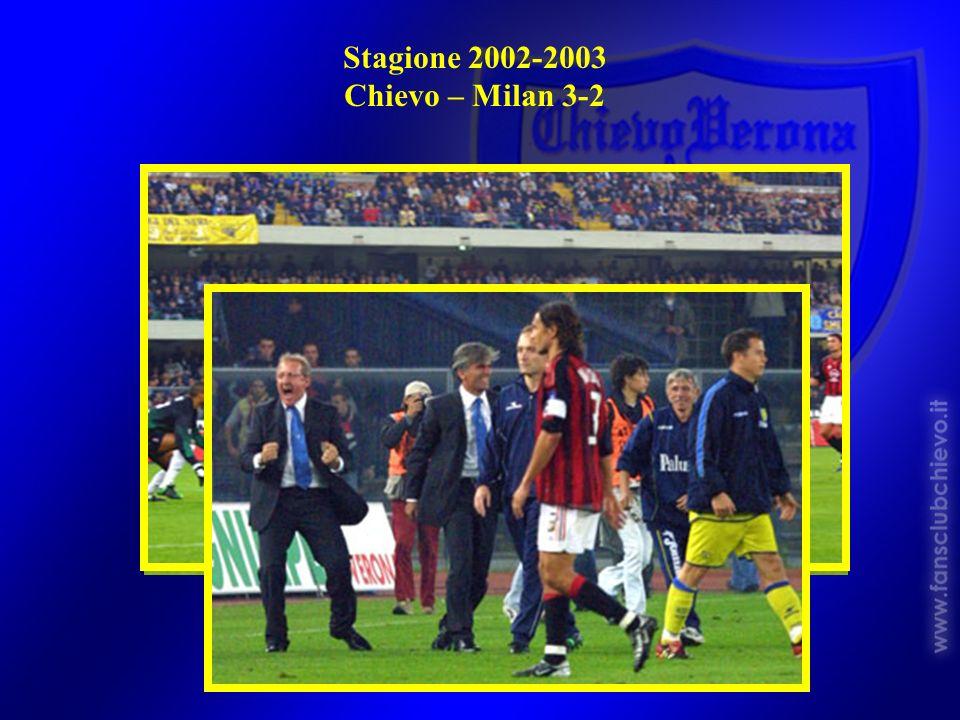 Stagione 2002-2003 Chievo – Milan 3-2