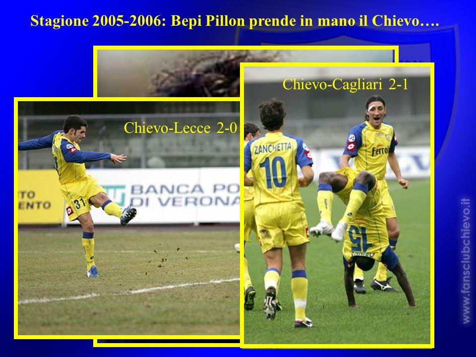 Stagione 2005-2006: Bepi Pillon prende in mano il Chievo….