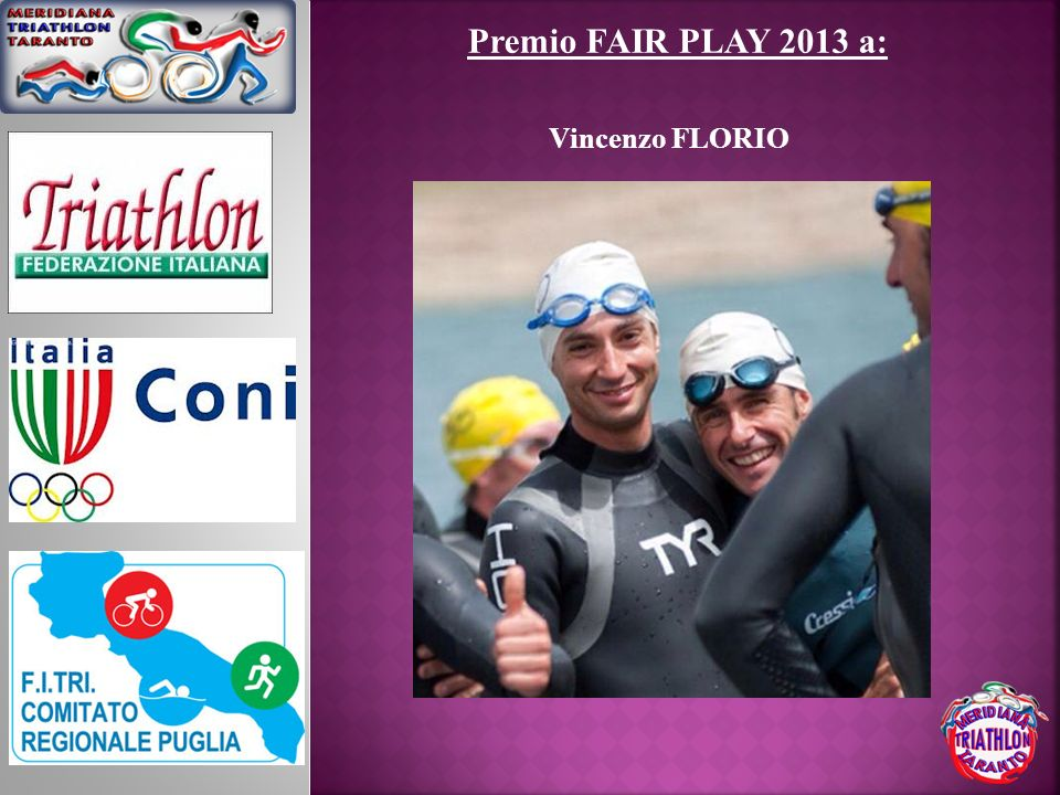 Premio FAIR PLAY 2013 a: Vincenzo FLORIO