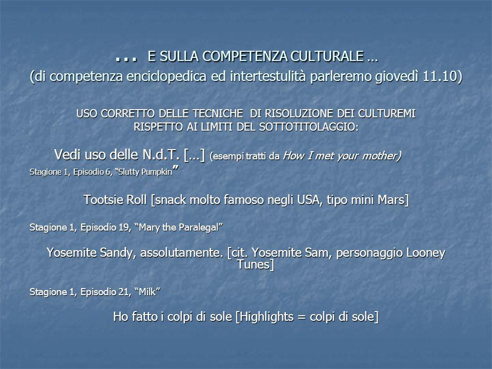 … E SULLA COMPETENZA CULTURALE … (di competenza enciclopedica ed intertestulità parleremo giovedì 11.10)
