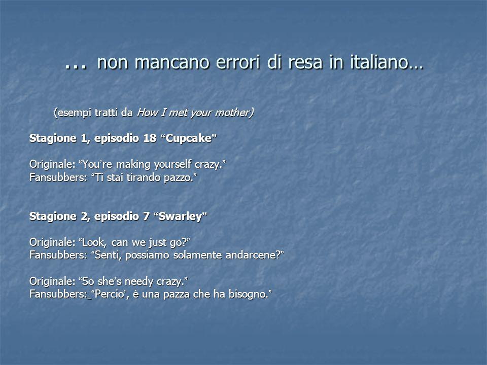 … non mancano errori di resa in italiano…