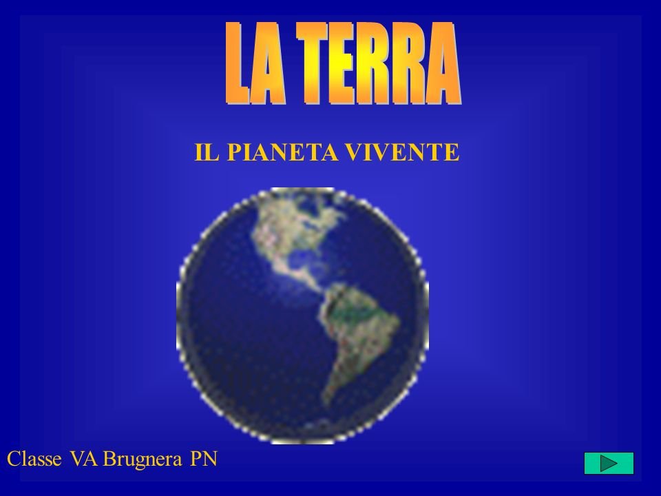 LA TERRA IL PIANETA VIVENTE Classe VA Brugnera PN