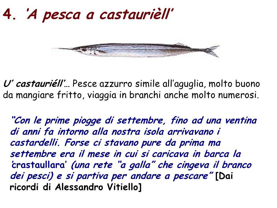 4. 'A pesca a castaurièll'
