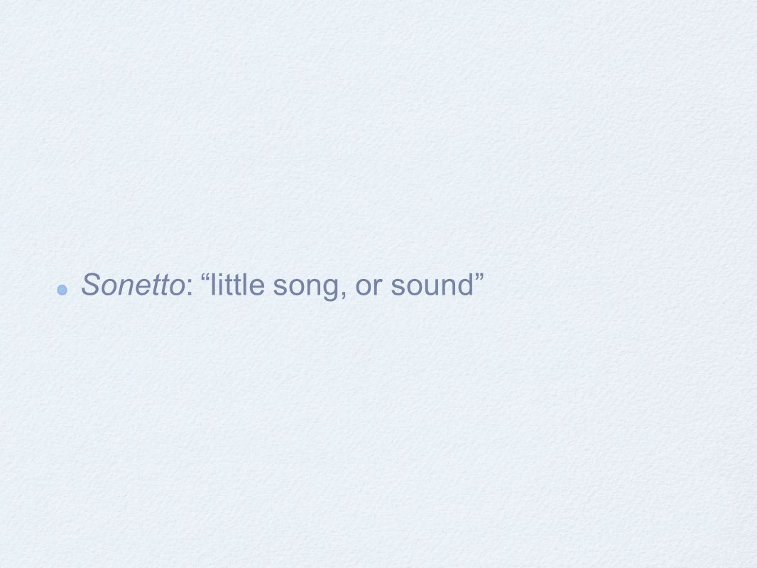 Sonetto: little song, or sound
