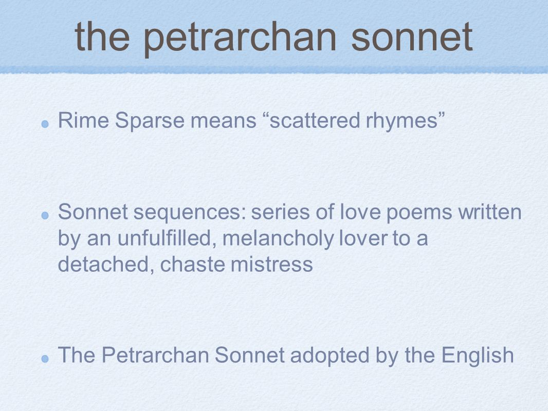 the petrarchan sonnet Rime Sparse means scattered rhymes