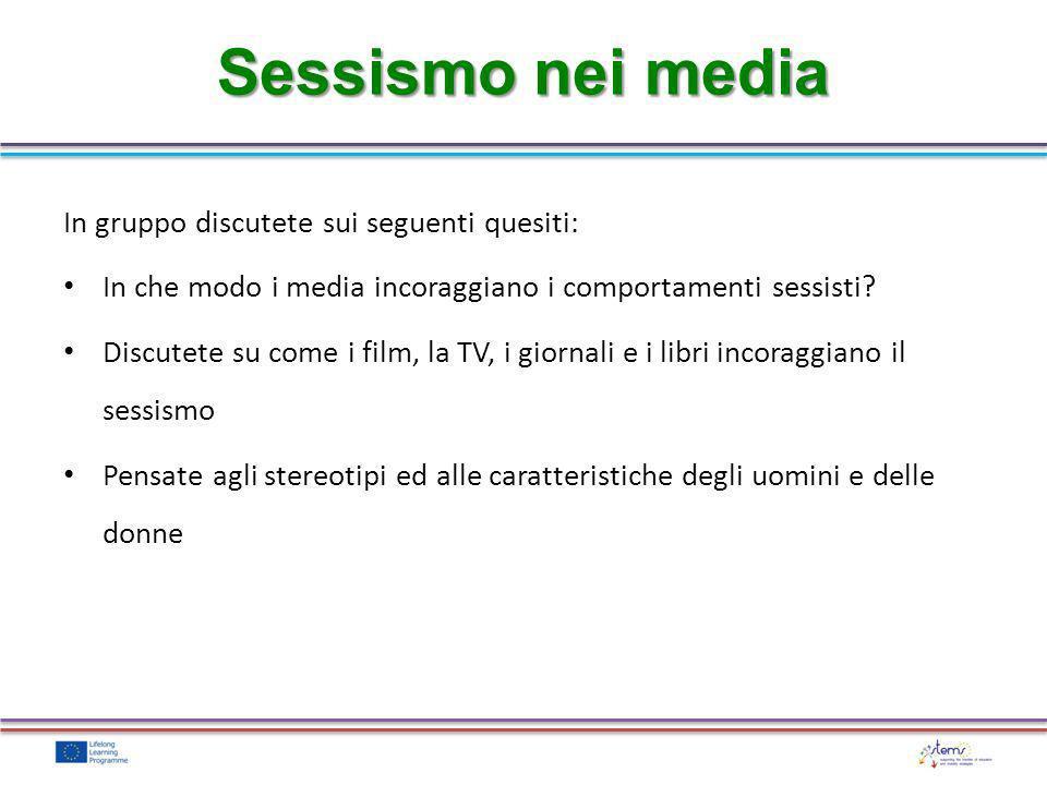 Sessismo nei media In gruppo discutete sui seguenti quesiti: