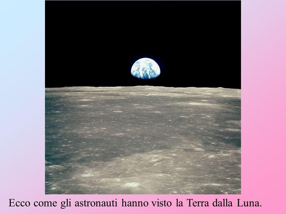 Ecco come gli astronauti hanno visto la Terra dalla Luna.