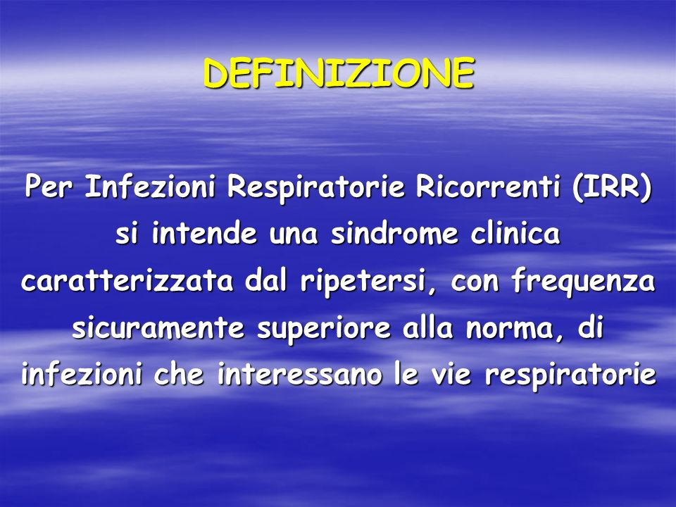 Per Infezioni Respiratorie Ricorrenti (IRR)