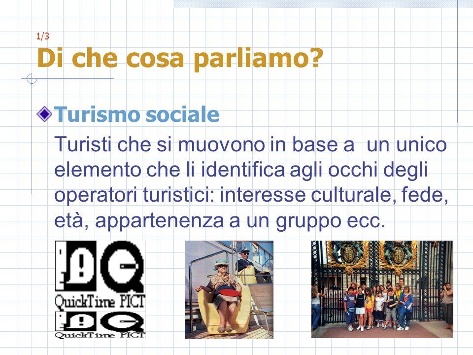 1/3 Di che cosa parliamo Turismo sociale.