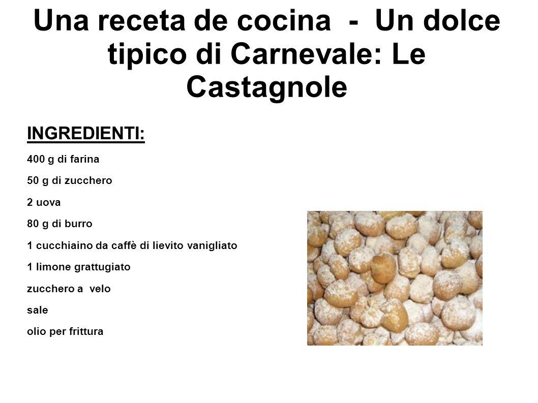 Una receta de cocina - Un dolce tipico di Carnevale: Le Castagnole