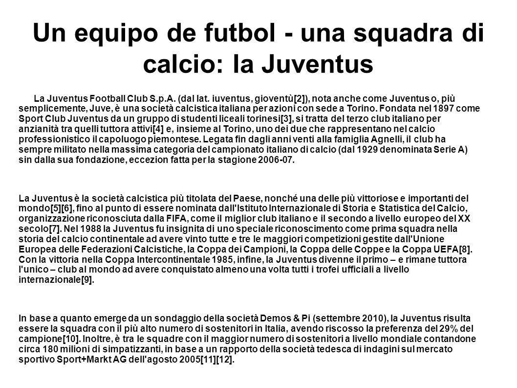 Un equipo de futbol - una squadra di calcio: Ia Juventus