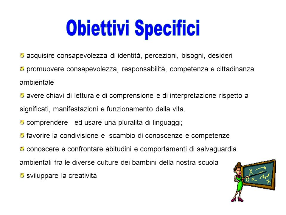 Obiettivi Specifici acquisire consapevolezza di identità, percezioni, bisogni, desideri.