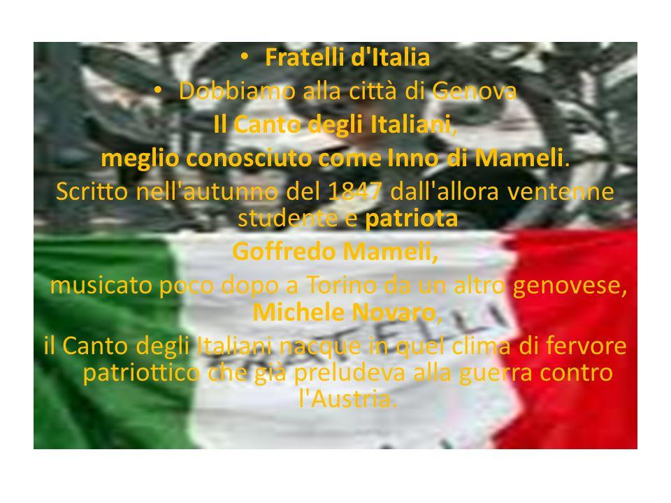 Dobbiamo alla città di Genova Il Canto degli Italiani,