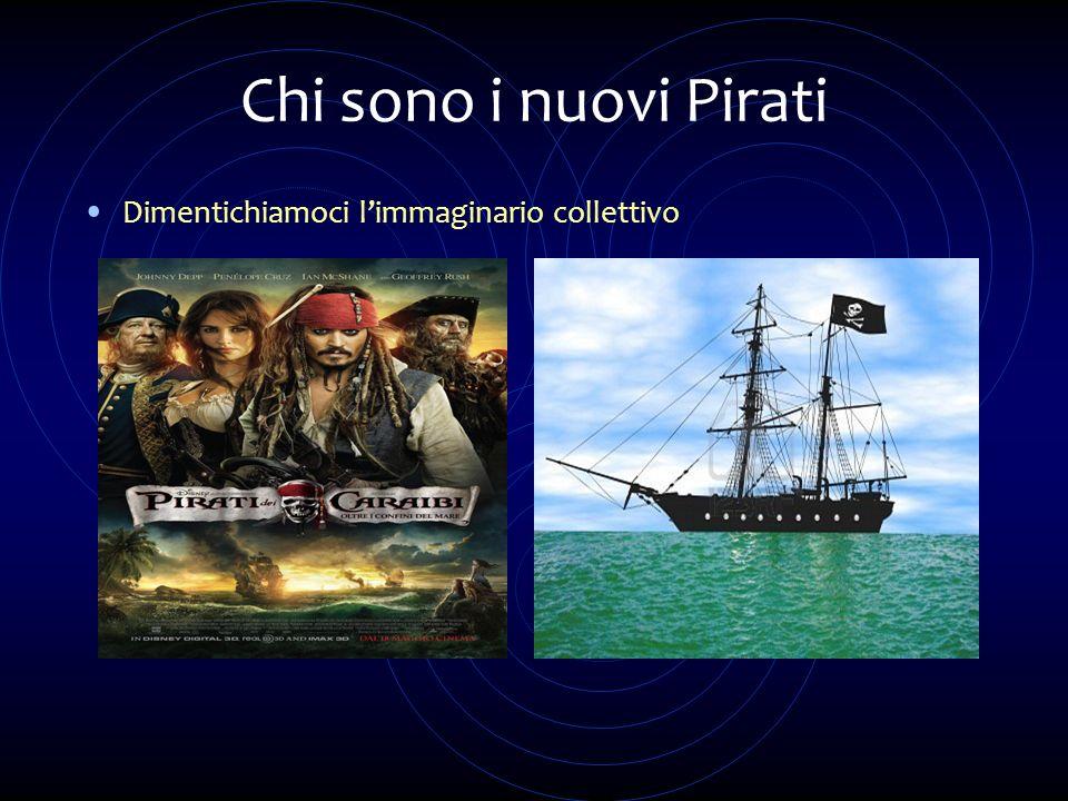 Chi sono i nuovi Pirati Dimentichiamoci l'immaginario collettivo