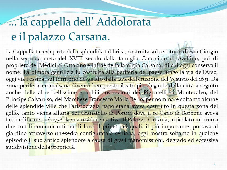 … la cappella dell' Addolorata e il palazzo Carsana.