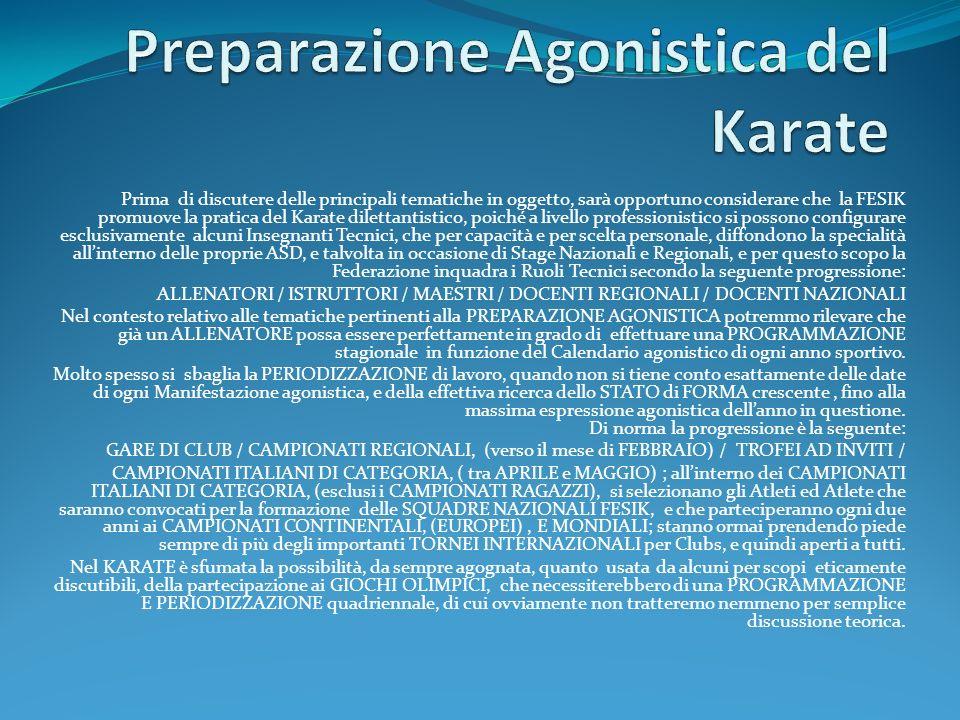 XIII Corso Intensivo FESIK Gaeta 29 Settembre 2010 Preparazione Agonistica del Karate