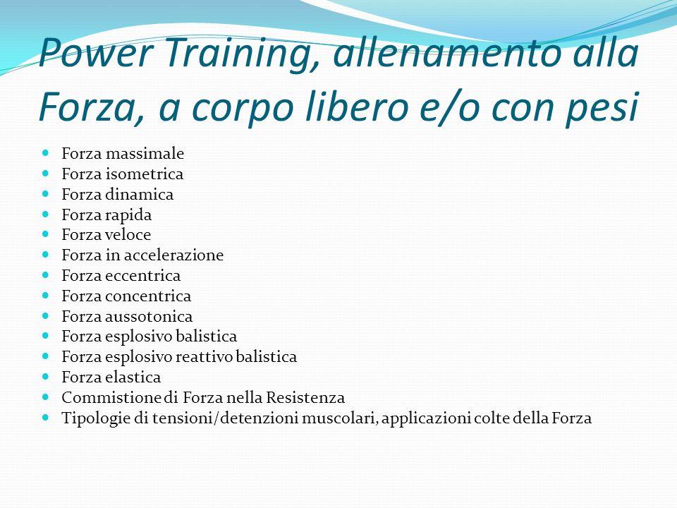 Power Training, allenamento alla Forza, a corpo libero e/o con pesi