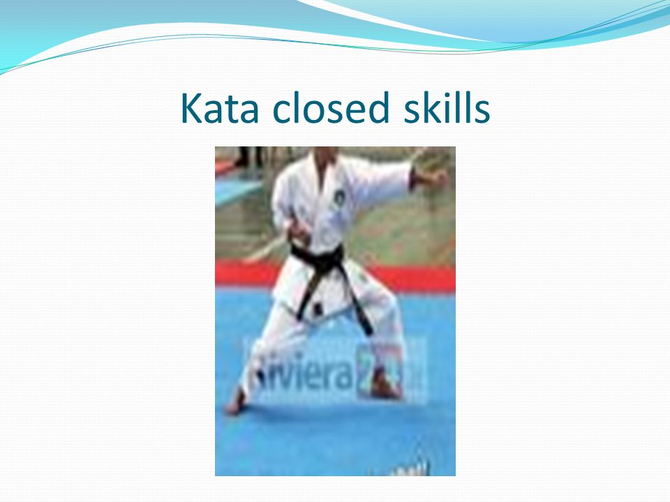 Kata closed skills