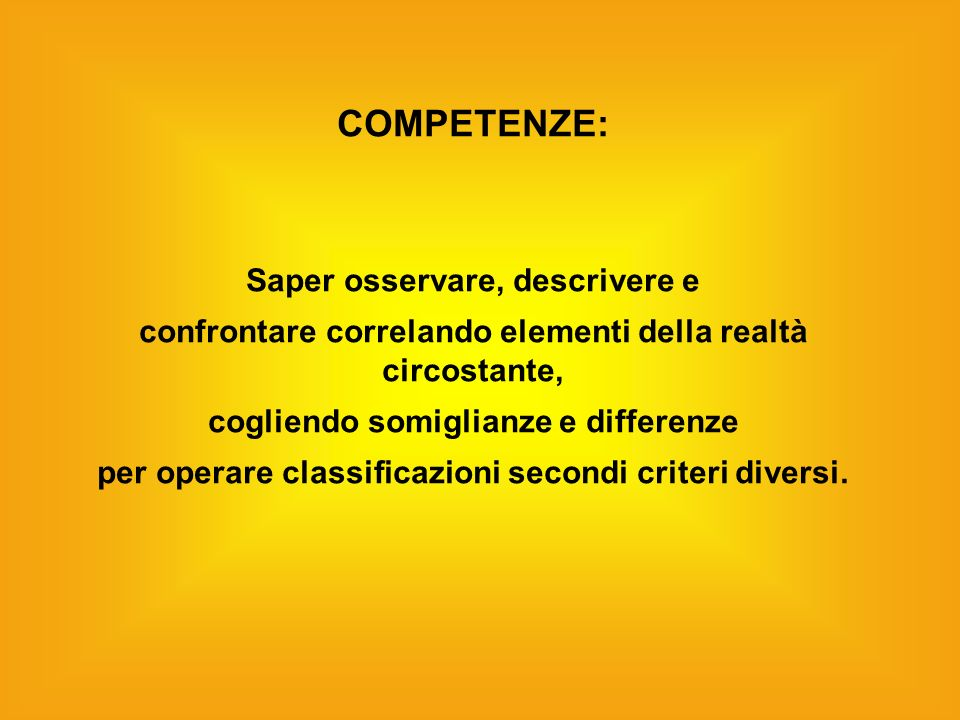 COMPETENZE: Saper osservare, descrivere e
