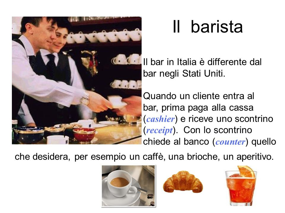 Il barista Il bar in Italia è differente dal bar negli Stati Uniti.