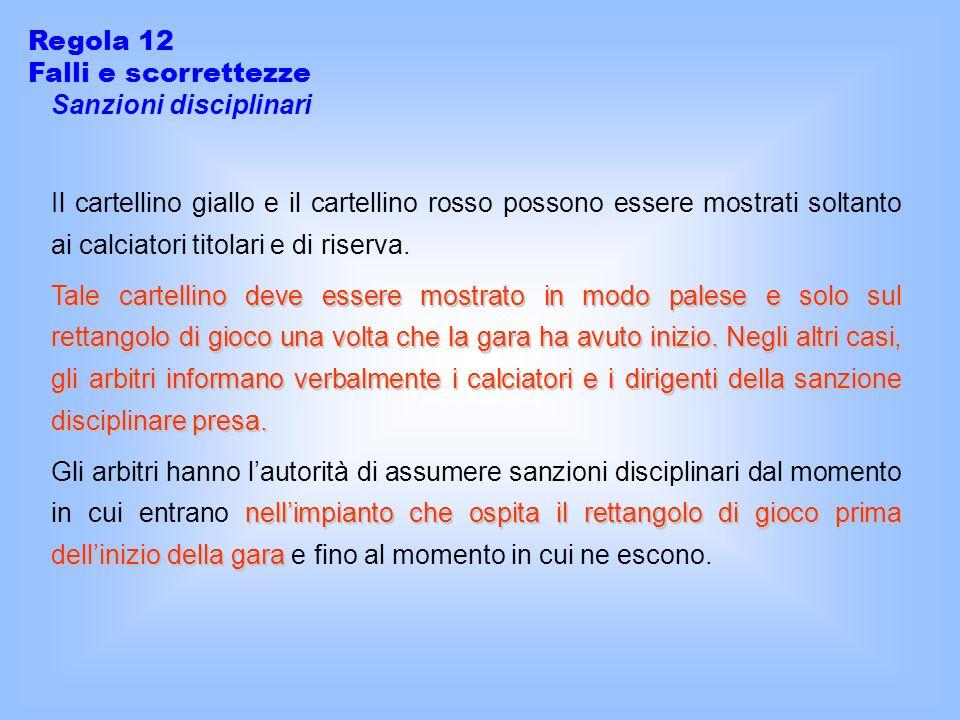 Regola 12 Falli e scorrettezze. Sanzioni disciplinari.