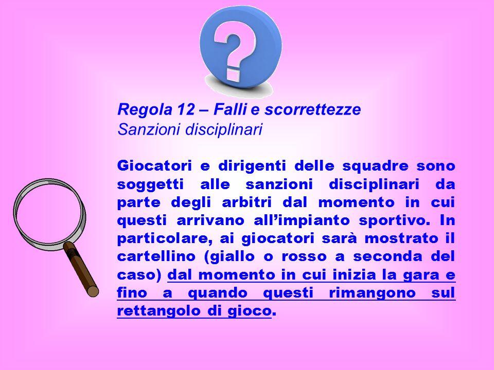 Regola 12 – Falli e scorrettezze Sanzioni disciplinari