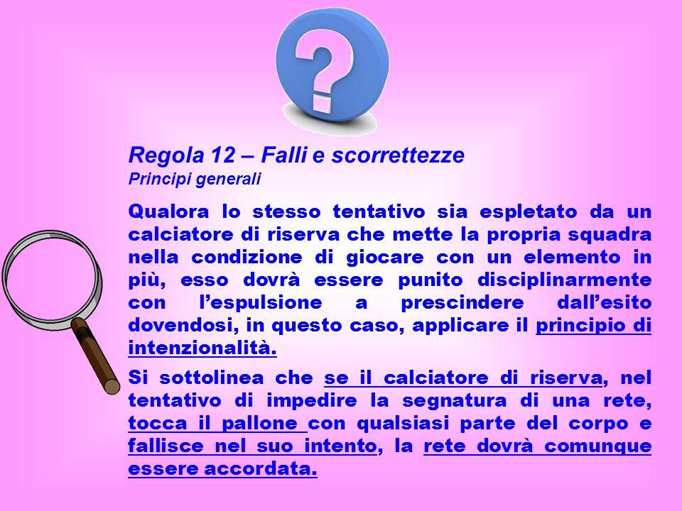 Regola 12 – Falli e scorrettezze