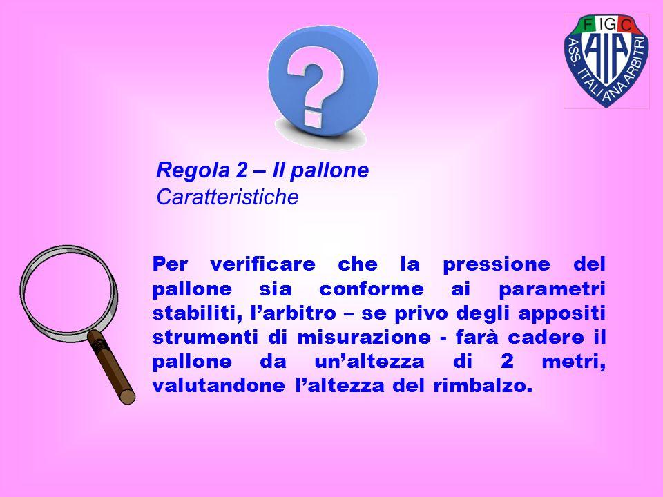 Regola 2 – Il pallone Caratteristiche
