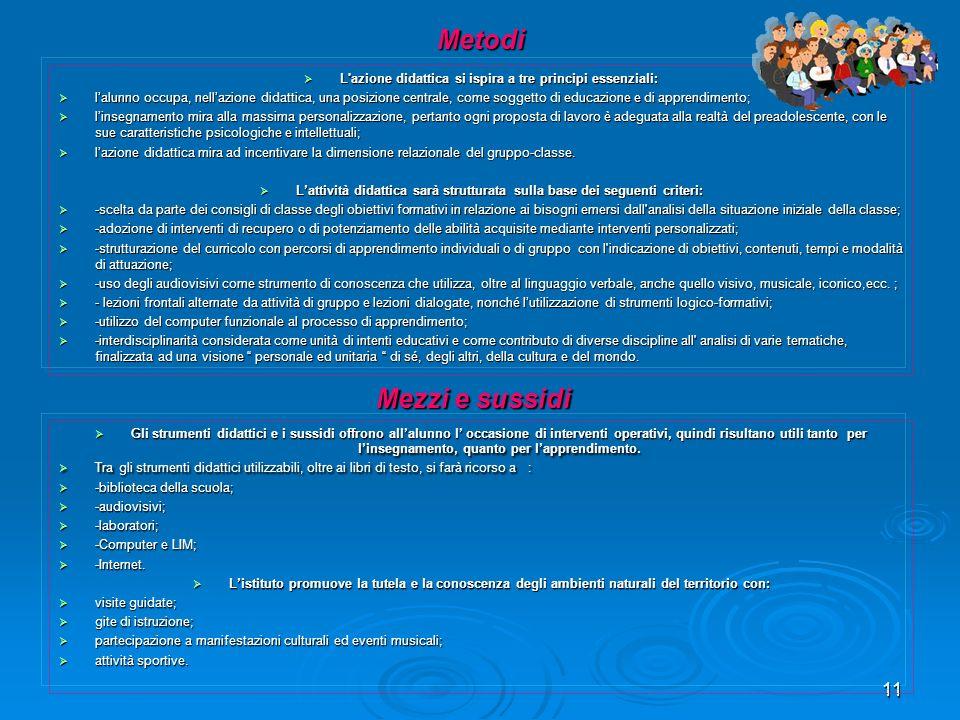 Metodi L azione didattica si ispira a tre principi essenziali: