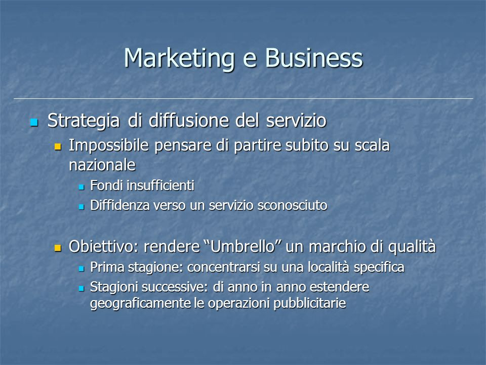 Marketing e Business Strategia di diffusione del servizio