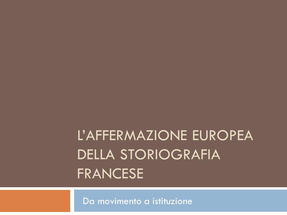 L'affermazione europea della storiografia francese