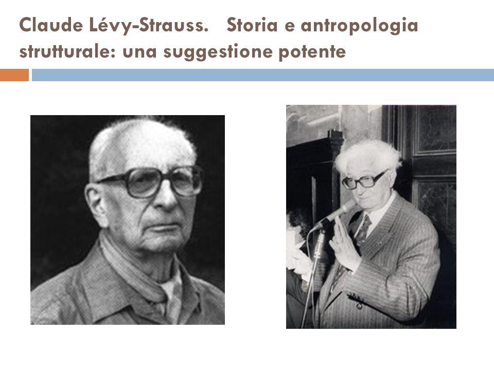 Claude Lévy-Strauss. Storia e antropologia strutturale: una suggestione potente