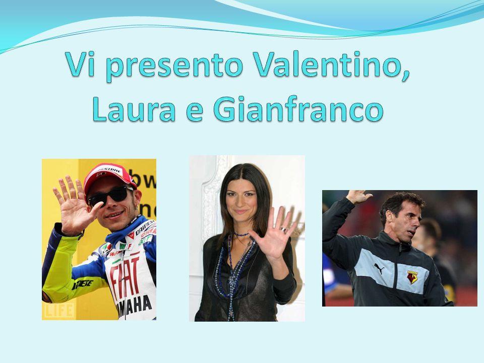 Vi presento Valentino, Laura e Gianfranco