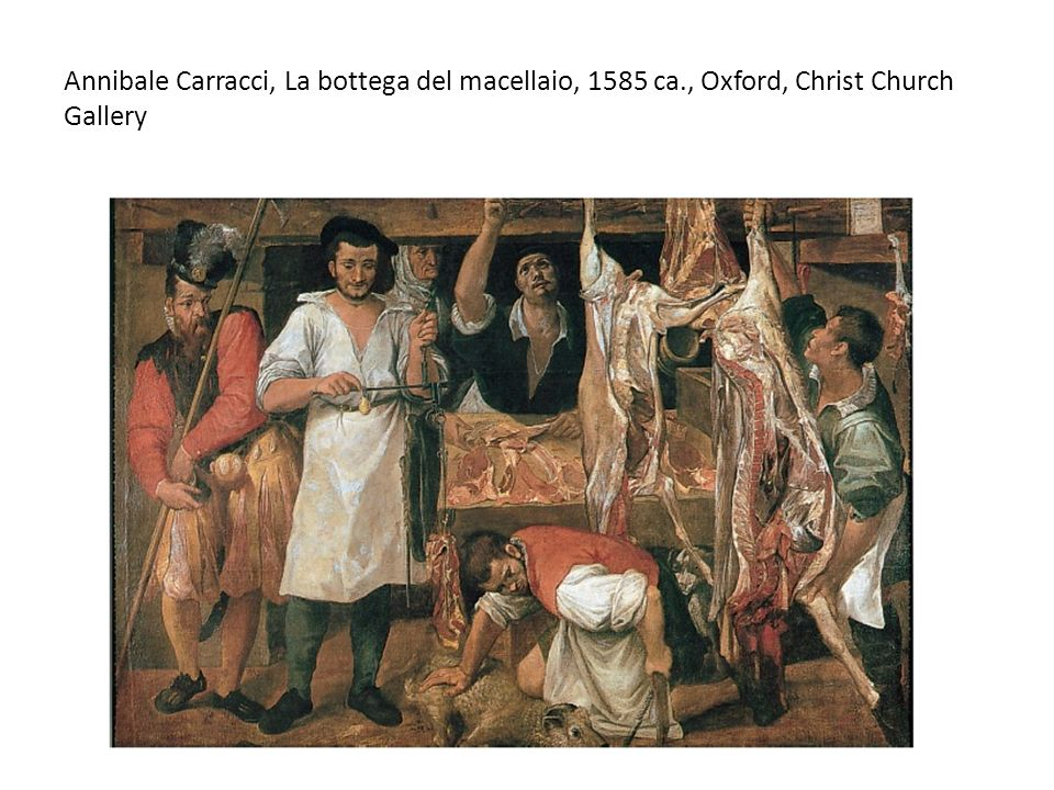 Annibale Carracci, La bottega del macellaio, 1585 ca