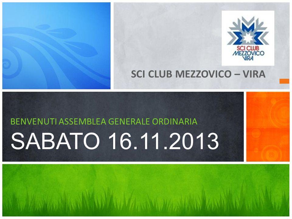 BENVENUTI ASSEMBLEA GENERALE ORDINARIA SABATO 16.11.2013