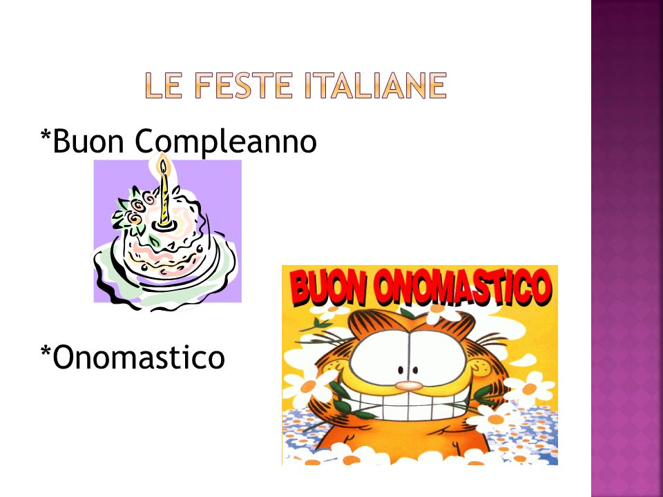 Le feste italiane *Buon Compleanno *Onomastico
