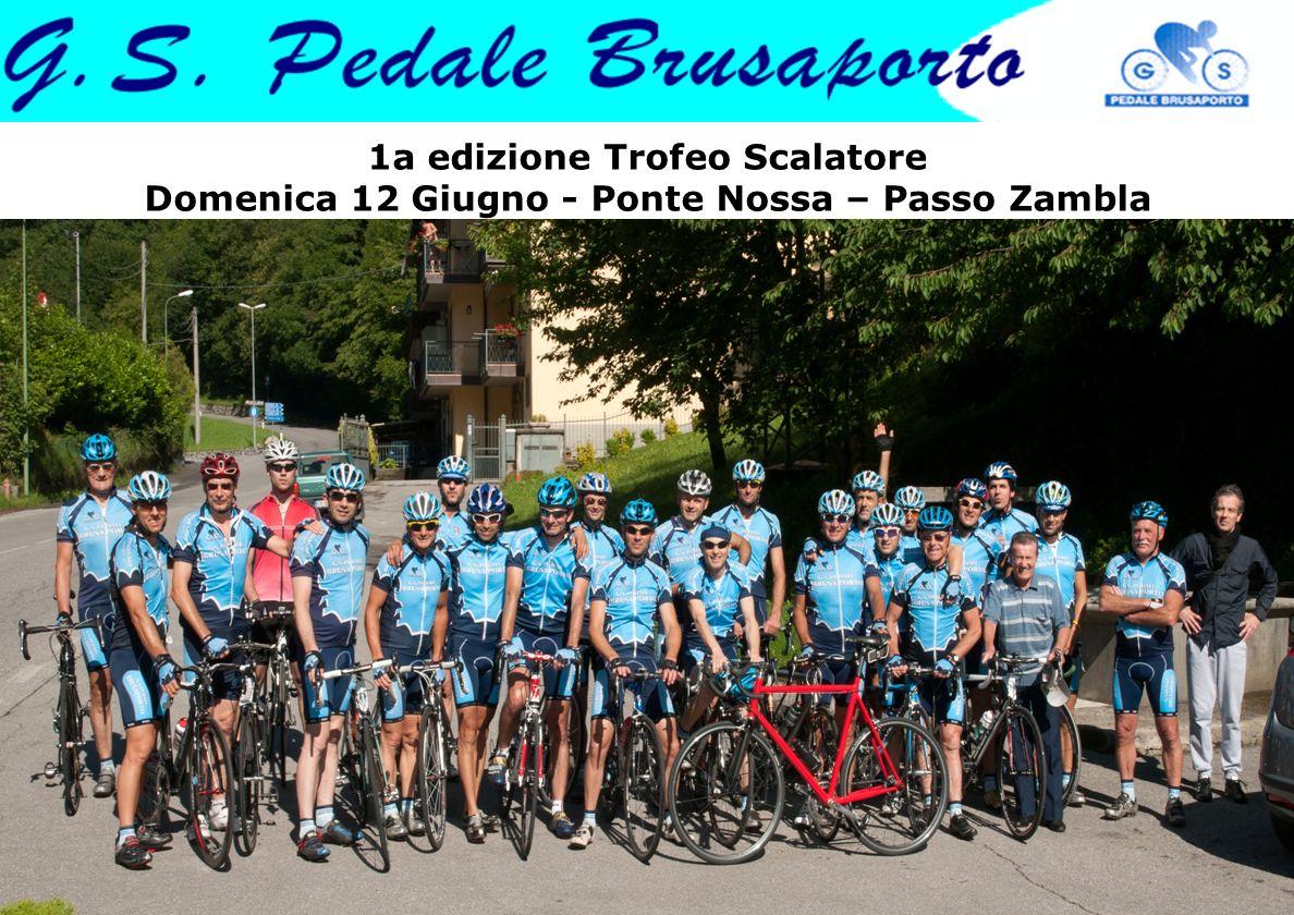1a edizione Trofeo Scalatore Domenica 12 Giugno - Ponte Nossa – Passo Zambla